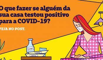 Telas Abertas: você sabe o que fazer se alguém na sua casa testar positivo para Covid-19?