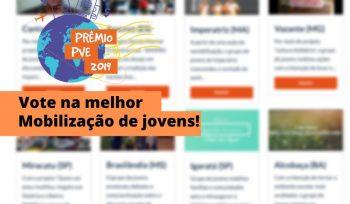 Vote no grupo dos melhores Jovens Mobilizadores do PVE!